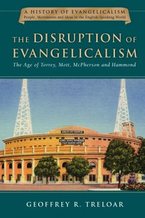 The Disruption of Evangelicalism (Hard Cover)