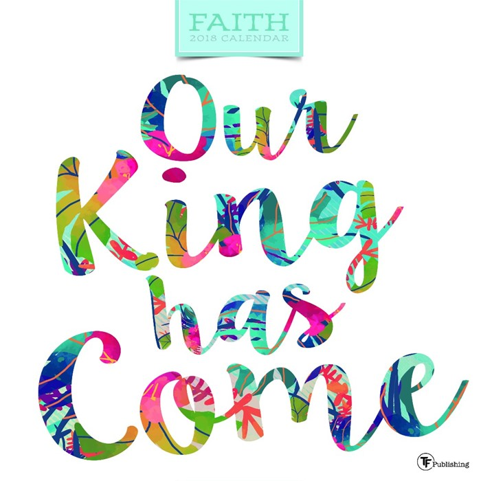 2018 Faith Our King Has Come Wall Calendar (Calendar)