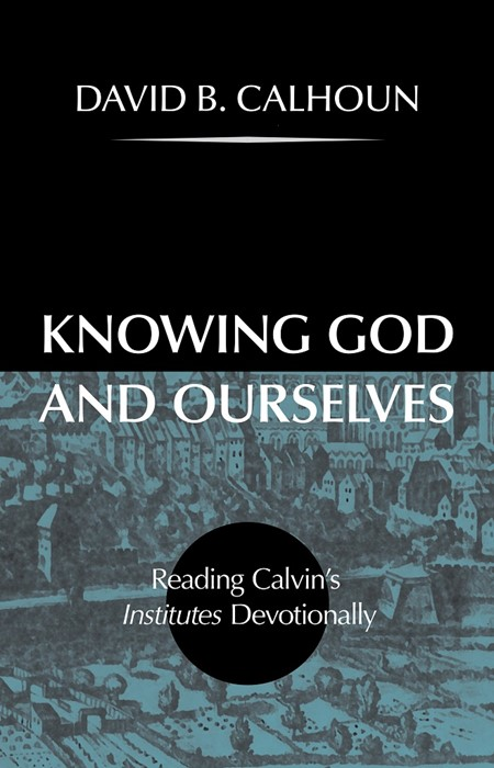 Knowing God And Ourselves (Cloth-Bound)