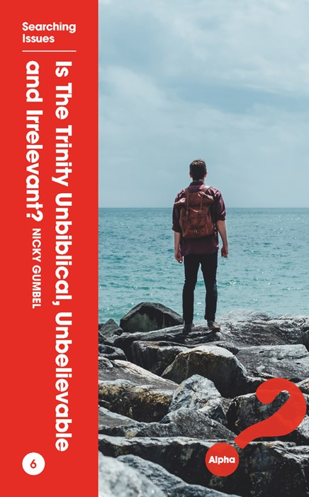 Is the Trinity Unbiblical, Unbelievable and Irrelevant? (Booklet)