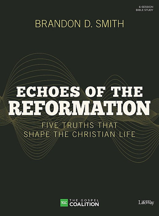 Echoes of the Reformation Bible Study Book (Paperback)