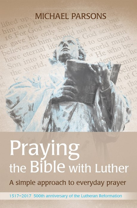 Praying The Bible With Luther (Paper Back)