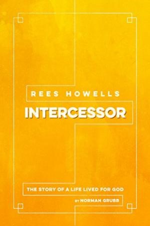 Rees Howells: Intercessor (2016) (Paperback)