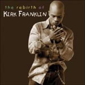 The Rebirth Of Kirk Franklin (CD-Audio)