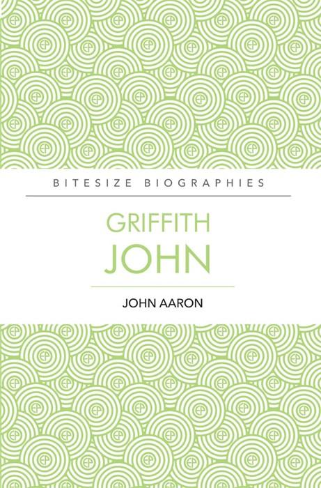 Griffith John Bitesize Biography (Paperback)