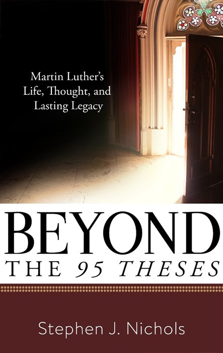 Beyond The Ninety-Five Theses (Paper Back)