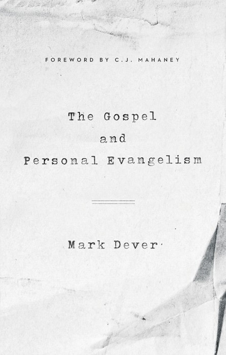 The Gospel and Personal Evangelism (Paper Back)