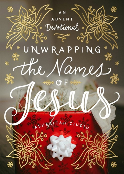 Unwrapping the Names of Jesus (Hard Cover)