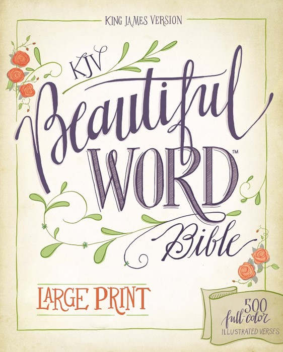 KJV: Beautiful Word Bible, Large Print, HB (Hard Cover)