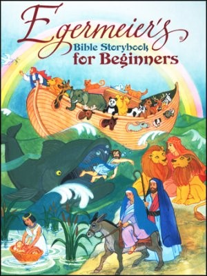 Egermeier's Bible Storybook for Beginners (Hard Cover)