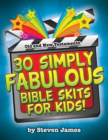 30 Simply Fabulous Bible Skits for Kids! (Paper Back)