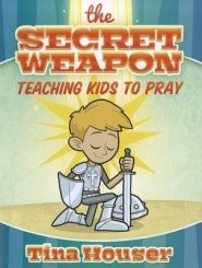Secret Weapon, The: Teaching Kids to Pray (Paper Back)