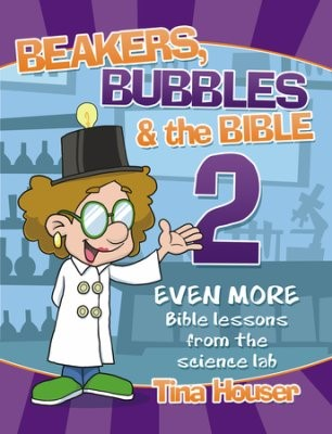 Beakers, Bubbles & the Bible 2 (Paperback)