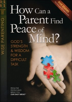 How Can A Parent Have Peace Of Mind? (Paper Back)
