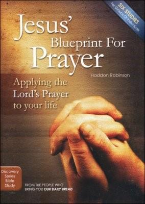 Jesus' Blueprint For Prayer (Paper Back)