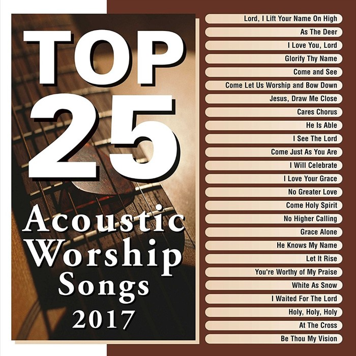 Top 25 Acoustic Worship Songs 2017: 2 CD (CD- Audio)