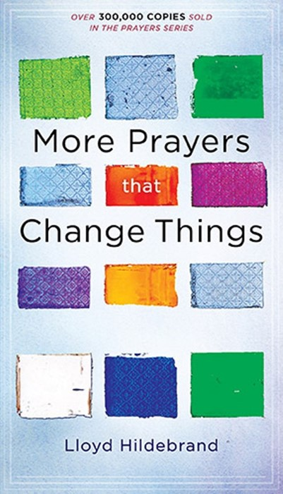 More Prayers That Change Things Now (Mass Market)