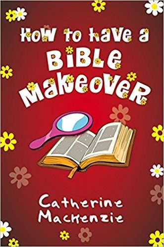 How to Have a Bible Makeover (Paperback)