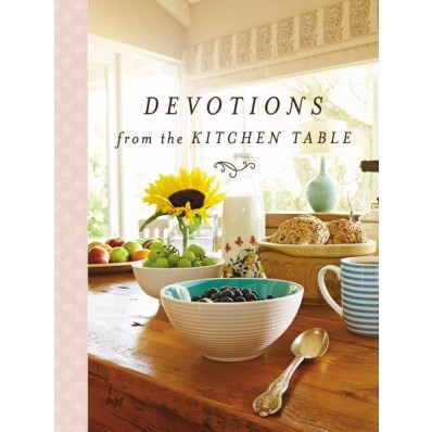 Devotions From The Kitchen Table (Hard Cover)