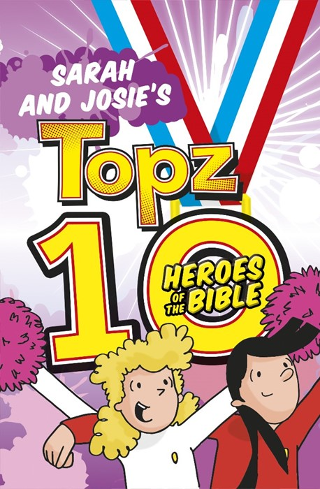 Sarah and Josie's Topz 10 Heroes of the Bible (Paperback)