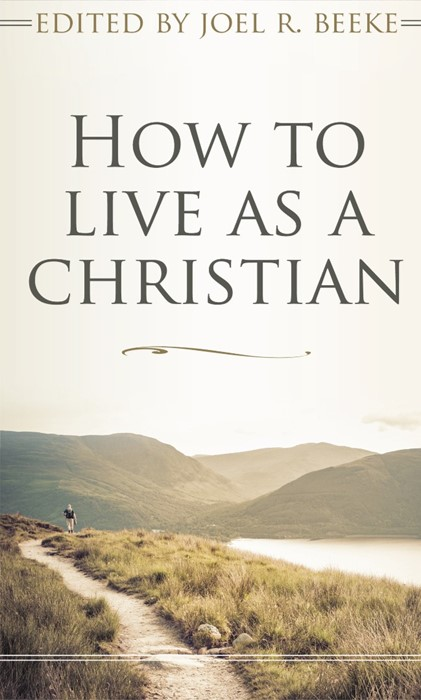 How To Live As A Christian (Paperback)