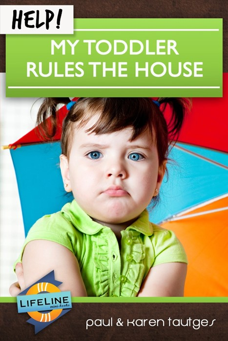 Help! My Toddler Rules the House (Booklet)