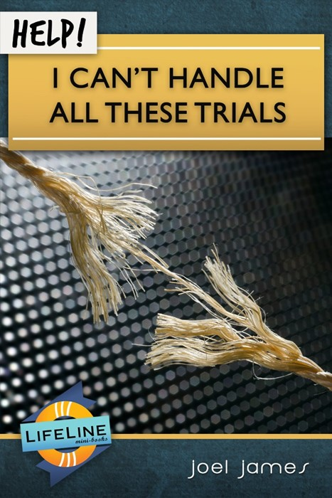 Help! I Can't Handle All These Trials (Booklet)