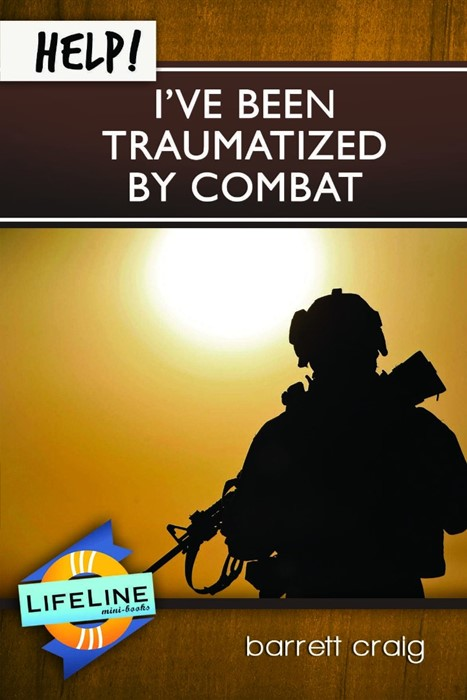 Help! I've Been Traumatized by Combat