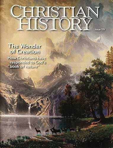 Christian History Magazine #119: The Wonder Of Creation (Paperback)