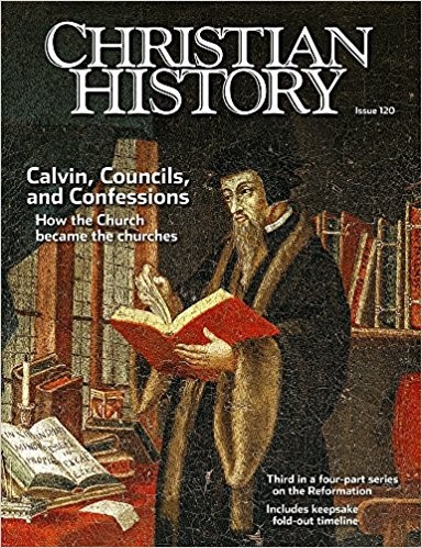 Christian History Magazine #120: Calvin Councils Confessions (Paperback)