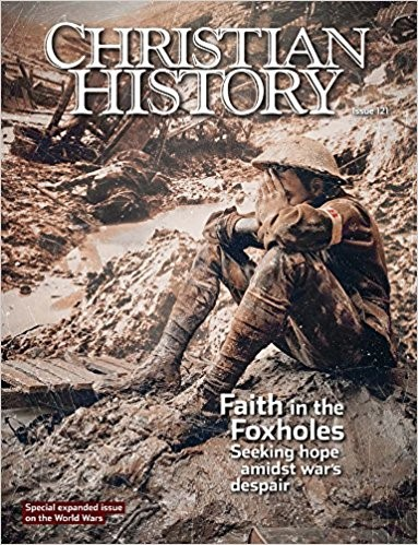 Christian History Magazine #121: Faith In The Foxholes (Paperback)