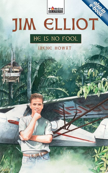 Jim Elliot: He Is No Fool (Paperback)