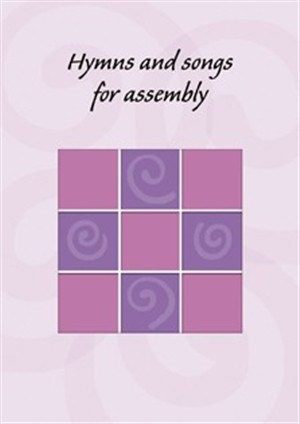 Hymns And Songs For Assembly (Paperback)