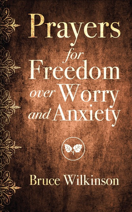 Prayers for Freedom over Worry and Anxiety (Paperback)