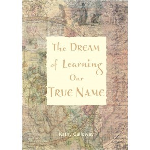 The Dream Of Learning Our True Name (Paper Back)