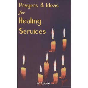 Prayers And Ideas For Healing Services (Paperback)