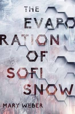 The Evaporation Of Sofi Snow (Hard Cover)