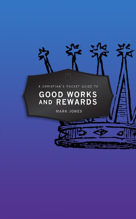 Christian's Pocket Guide to Good Works and Rewards (Paper Back)