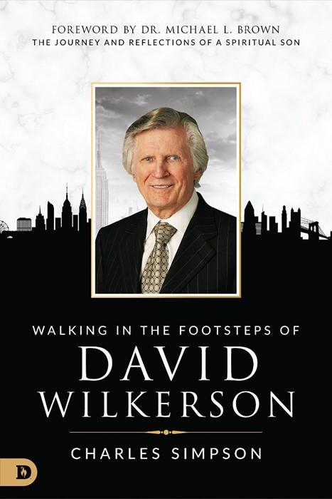 Walking in the Footsteps of David Wilkerson (Paperback)