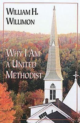 Why I Am a United Methodist (Paperback)