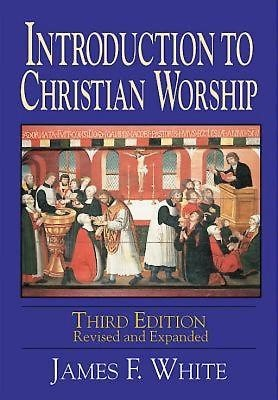 Introduction to Christian Worship Third Edition (Paper Back)