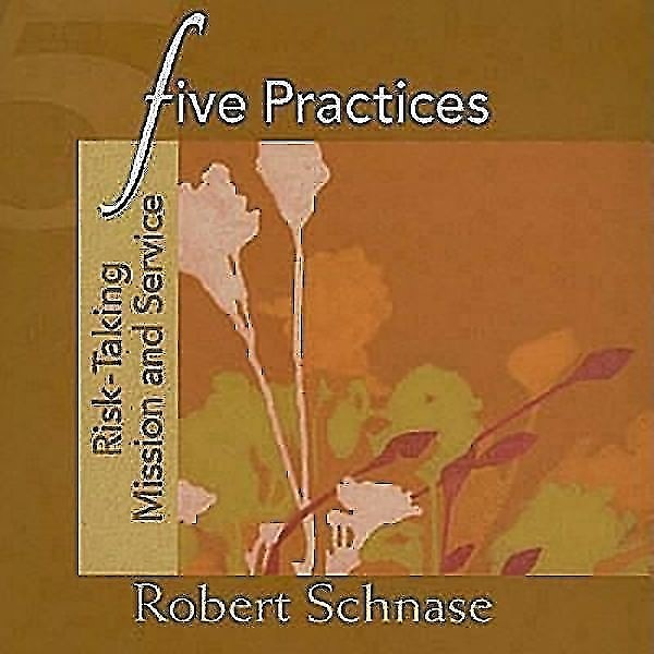 Five Practices - Risk-Taking Mission and Service (Paperback)