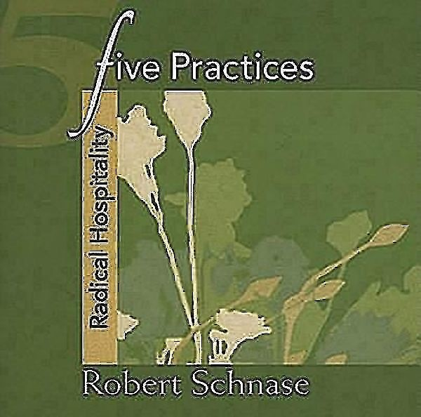 Five Practices - Radical Hospitality (Paperback)