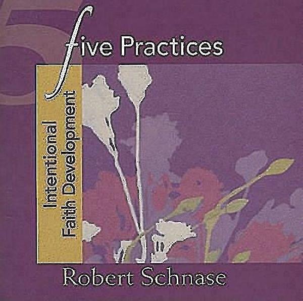 Five Practices - Intentional Faith Development (Paperback)
