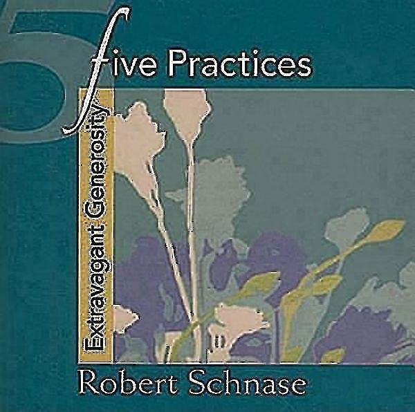 Five Practices - Extravagant Generosity (Paperback)