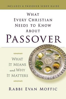 What Every Christian Needs to Know About Passover (Paper Back)
