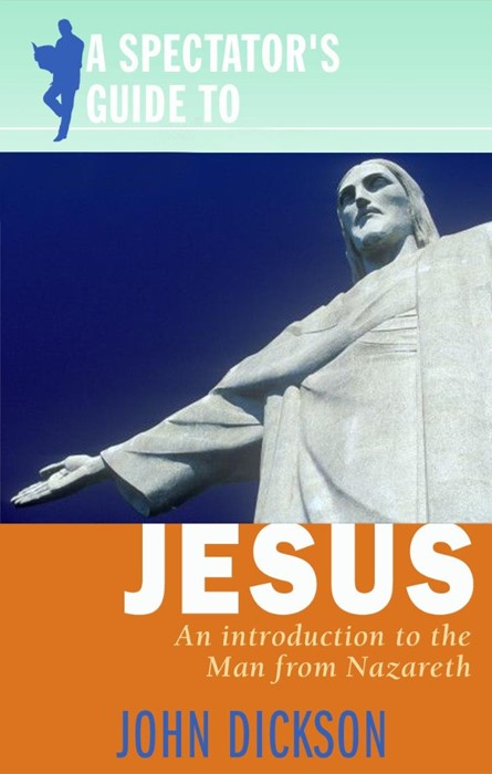 A Spectator's Guide To Jesus (Paperback)