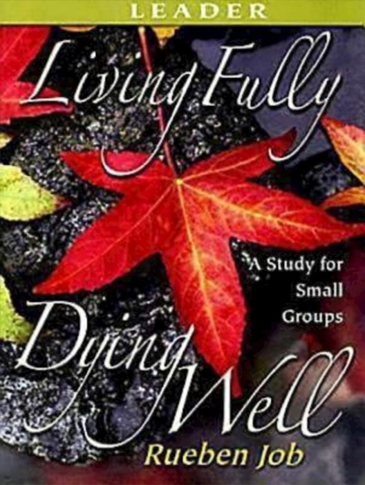 Living Fully, Dying Well Leader's Guide (Paperback)