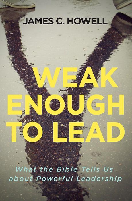 Weak Enough to Lead (Paper Back)