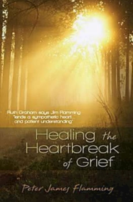 Healing the Heartbreak of Grief (Paperback)
